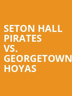 Seton Hall Pirates vs. Georgetown Hoyas at Prudential Center