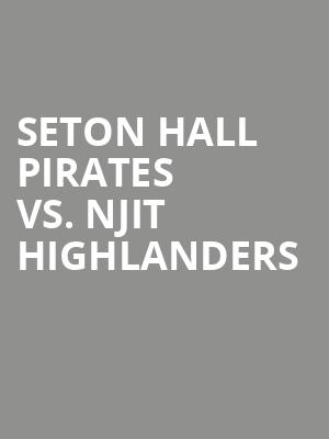 Seton%20Hall%20Pirates%20vs.%20Njit%20Highlanders at Prudential Center