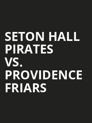 Seton%20Hall%20Pirates%20vs.%20Providence%20Friars at Prudential Center