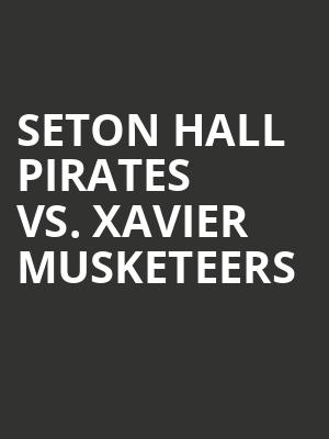 Seton%20Hall%20Pirates%20vs.%20Xavier%20Musketeers at Prudential Center