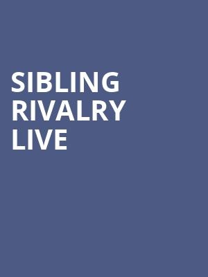 Sibling Rivalry Live at Sony Hall