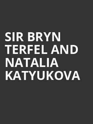 Sir Bryn Terfel and Natalia Katyukova at Isaac Stern Auditorium