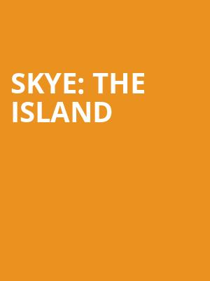 Skye%3A The Island at George Street Playhouse