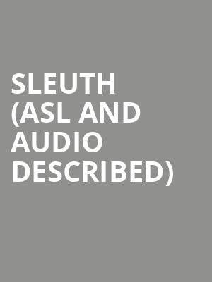 Sleuth (ASL and Audio Described) at Mccarter Theatre Center