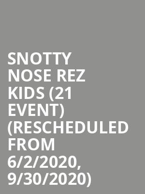 Snotty Nose Rez Kids (21+ Event) (Rescheduled from 6/2/2020, 9/30/2020) at Mercury Lounge
