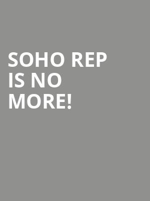 Soho Rep is no more