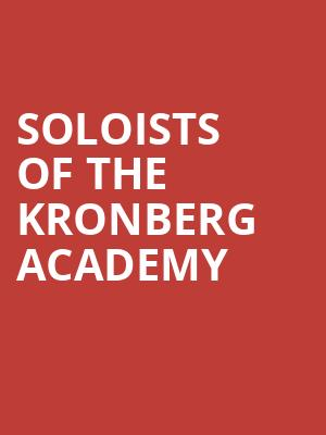 Soloists of the Kronberg Academy at Joan & Sanford I. Weill Recital Hall