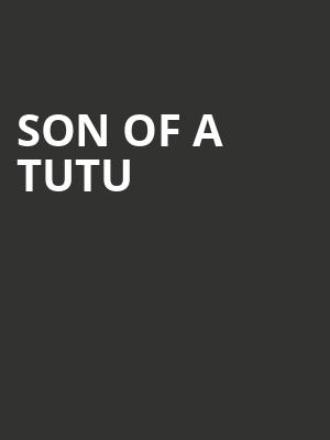 Son of a Tutu at George Street Playhouse
