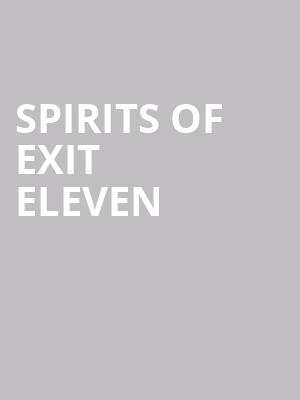 Spirits%20of%20Exit%20Eleven at Lion Theatre