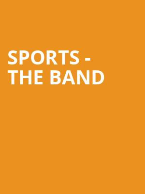 Sports - The Band at Gramercy Theatre