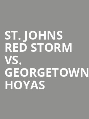 St. Johns Red Storm vs. Georgetown Hoyas at Madison Square Garden