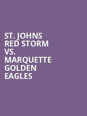 St. Johns Red Storm vs. Marquette Golden Eagles at Madison Square Garden