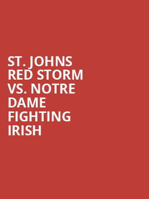 St.%20Johns%20Red%20Storm%20vs.%20Notre%20Dame%20Fighting%20Irish at Madison Square Garden
