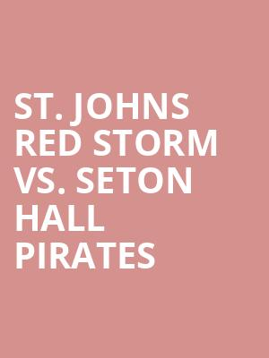 St. Johns Red Storm vs. Seton Hall Pirates at Madison Square Garden
