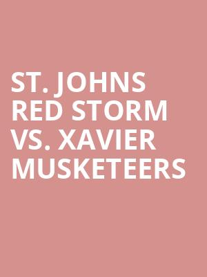 St. Johns Red Storm vs. Xavier Musketeers at Madison Square Garden