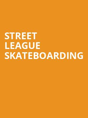 Street%20League%20Skateboarding at Prudential Center