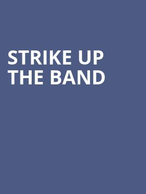 Strike Up the Band at Lion Theatre