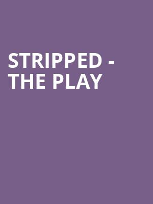 Stripped%20-%20The%20Play at 13th Street Repertory Theater