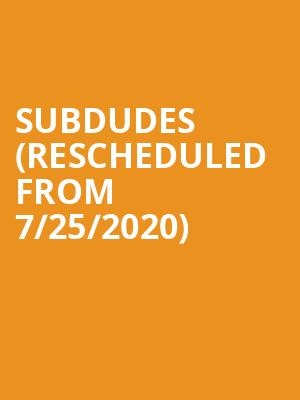 Subdudes (Rescheduled from 7/25/2020) at Sony Hall