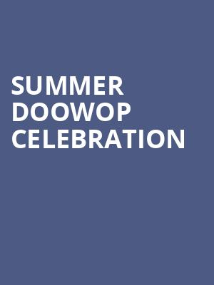 Summer%20DooWop%20Celebration at Izod Center