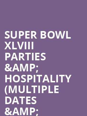 Super Bowl XLVIII Parties %26 Hospitality (Multiple Dates %26 Times) at MetLife Stadium