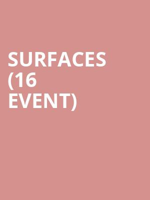 Surfaces (16+ Event) at Gramercy Theatre
