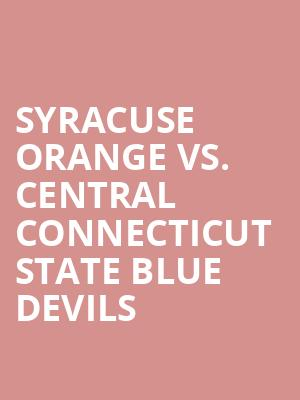 Syracuse%20Orange%20vs.%20Central%20Connecticut%20State%20Blue%20Devils at Kraine Theater