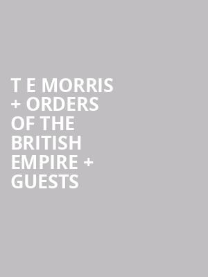 T E MORRIS %2B Orders of the British Empire %2B Guests at George Street Playhouse