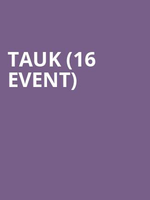 TAUK (16+ Event) at Gramercy Theatre