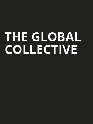 THE GLOBAL COLLECTIVE at Mccarter Theatre Center