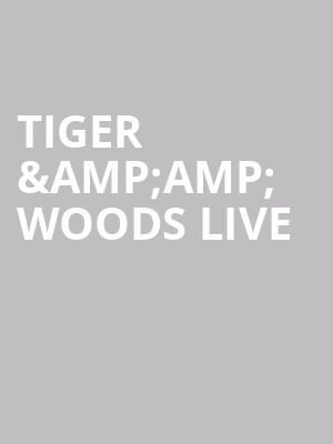 TIGER %26amp%3B WOODS live at Bergen Performing Arts Center