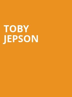 TOBY JEPSON at Bergen Performing Arts Center