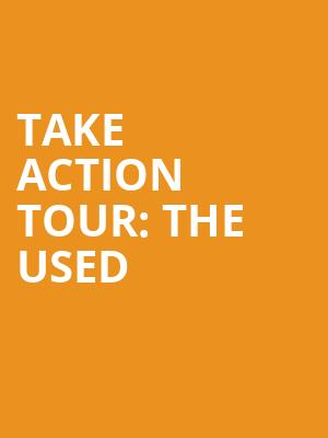 Take%20Action%20Tour:%20The%20Used at Best Buy Theater