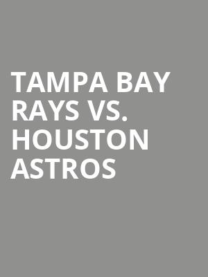 Tampa%20Bay%20Rays%20vs.%20Houston%20Astros at Wings Theater