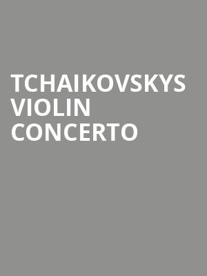 Tchaikovskys Violin Concerto at Prudential Hall