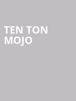Ten Ton Mojo at Gramercy Theatre