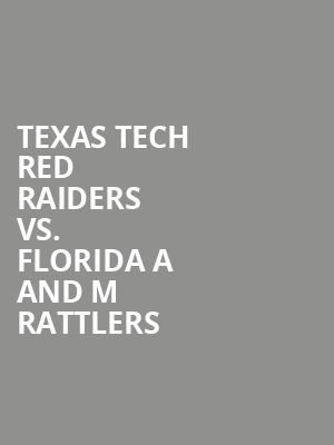 Texas%20Tech%20Red%20Raiders%20vs.%20Florida%20A%20And%20M%20Rattlers at Kraine Theater