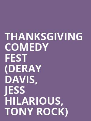 Thanksgiving Comedy Fest (Deray Davis, Jess Hilarious, Tony Rock) at Chase Room