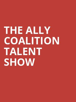 The Ally Coalition Talent Show at Town Hall Theater