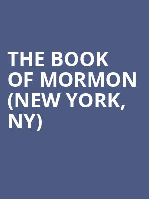The Book Of Mormon (New York, NY) at Eugene O'Neill Theatre