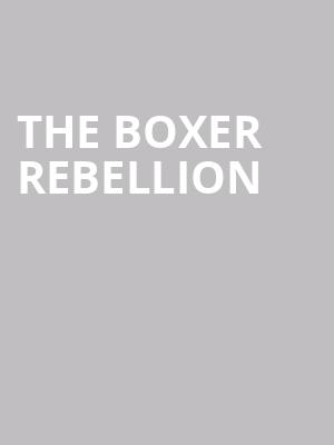 The Boxer Rebellion at The Producers Club