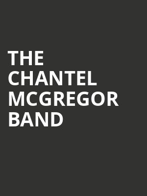 The Chantel McGregor Band at Mccarter Theatre Center