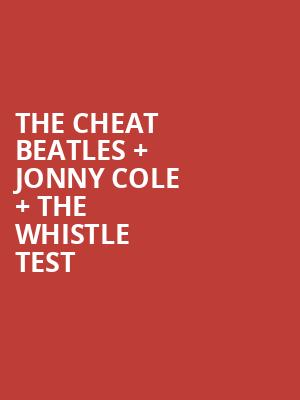 The Cheat Beatles %2B Jonny Cole %2B The Whistle Test at Concert Hall At Suny Purchase
