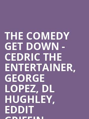The Comedy Get Down - Cedric The Entertainer, George Lopez, DL Hughley, Eddit Griffin at Barclays Center