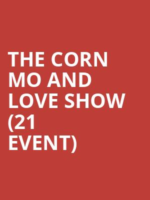 The Corn Mo and Love Show (21+ Event) at Slipper Room