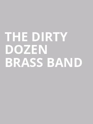 The Dirty Dozen Brass Band at Bethel Woods Center For The Arts