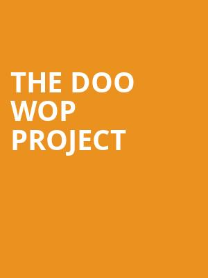 The Doo Wop Project at Victoria Theater