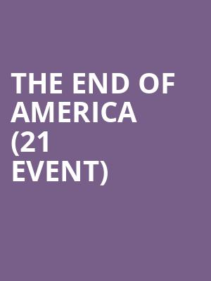 The End of America (21+ Event) at Mercury Lounge