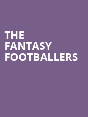 The Fantasy Footballers at Gramercy Theatre
