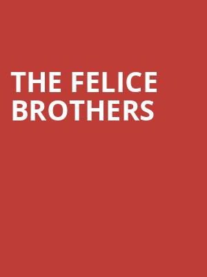 The Felice Brothers at Mercury Lounge